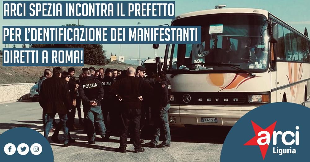 ARCI Spezia incontra il prefetto per le identificazioni sui pullman diretti a Roma!