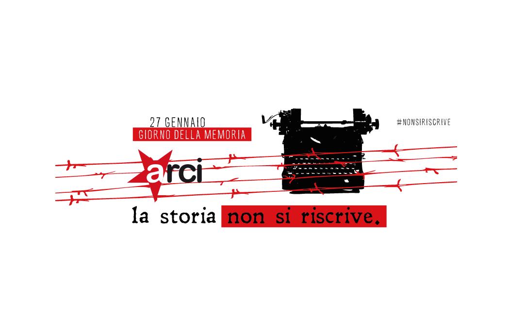 """""""La Storia non si riscrive"""" L'Arci celebra in tutta Italia la Giornata della Memoria"""