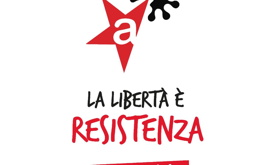 Non sarà un 25 aprile come gli altri ma sarà pur sempre la nostra festa della Liberazione. Ora e sempre Resistenza!